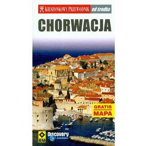 Chorwacja Od Środka. Kieszonkowy Przewodnik + Mapa (opr. miękka)
