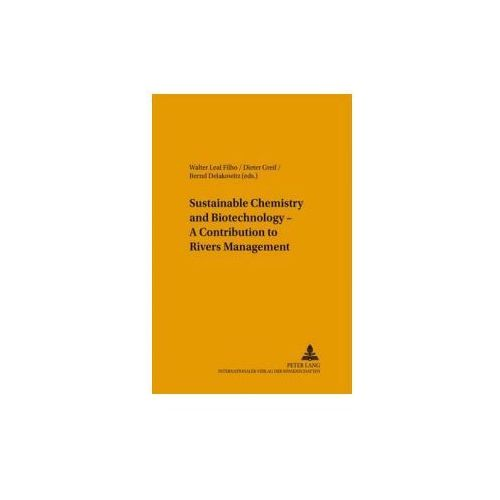 Sustainable Chemistry and Biotechnology - A Contribution to Rivers Management (9783631550533)
