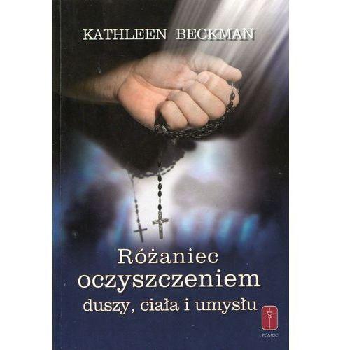 Różaniec oczyszczeniem duszy, ciała i umysłu, Kathleen Beckman
