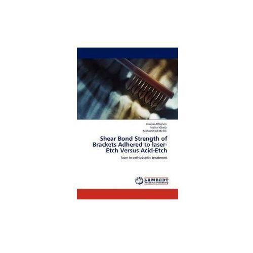 Shear Bond Strength of Brackets Adhered to laser-Etch Versus Acid-Etch
