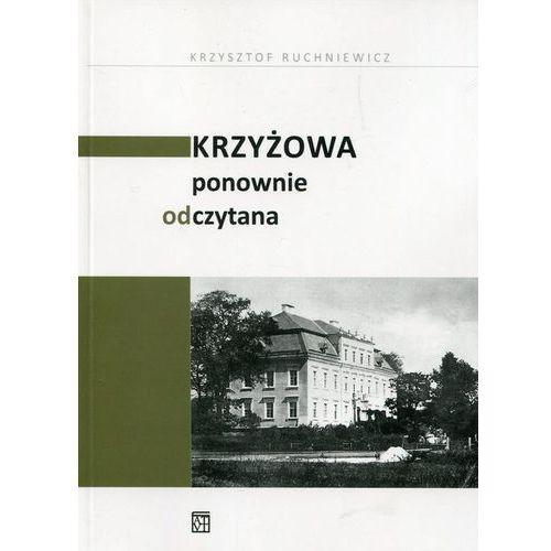 Krzyżowa ponownie odczytana - Krzysztof Ruchniewicz (PDF)