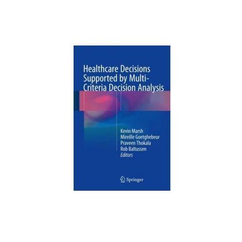 Multi-Criteria Decision Analysis to Support Healthcare Decisions (9783319475387)