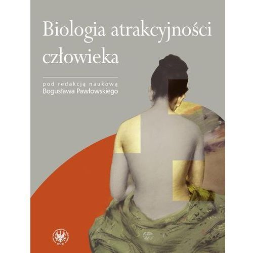 Biologia atrakcyjności człowieka - Bogusław Pawłowski, Bogusław Pawłowski
