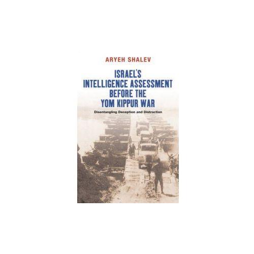 Israel´s Intelligence Assessment Before the Yom Kippur War