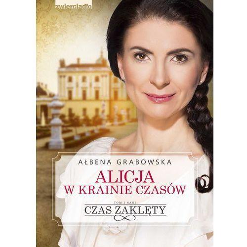 Alicja w krainie czasów. Czas zaklęty - Ałbena Grabowska