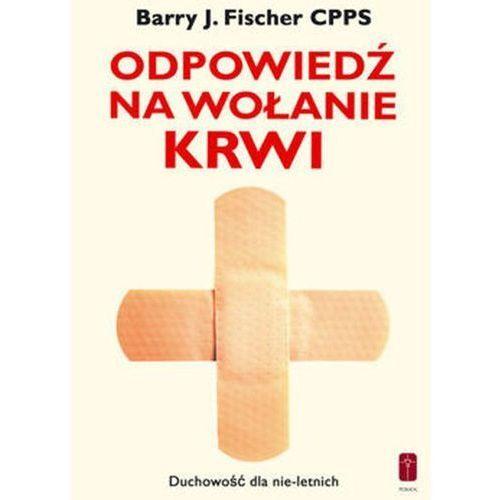 Odpowiedź na wołanie krwi Chrystusa, ks. Barry Fischer CPPS