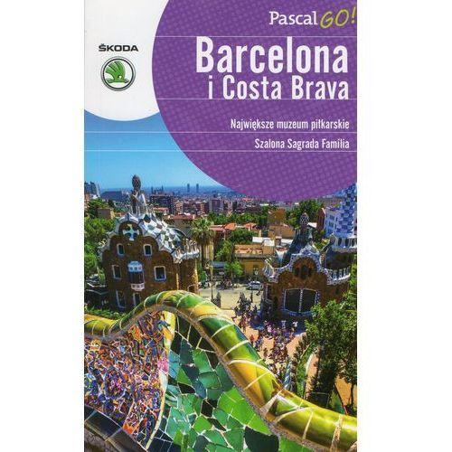 Barcelona i Costa Brava. Pascal GO!, pozycja wydana w roku: 2014