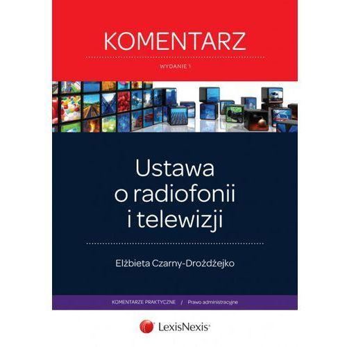 Ustawa o radiofonii i telewizji Komentarz - Dostępne od: 2014-08-20 (9788327808134)