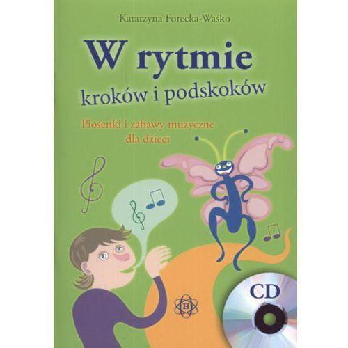 W rytmie kroków i podskoków z płytą CD. Piosenki i zabawy muzyczne dla dzieci (9788371344664)