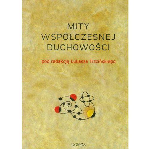 Mity współczesnej duchowości - Łukasz Trzciński (2010)