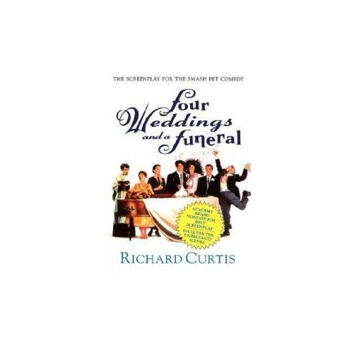 Four Weddings and a Funeral: The Screenplay for the Smash Hit Comedy (9780312143404)