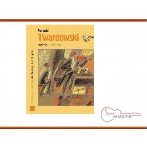 Burleska, TWARDOWSKI Romuald