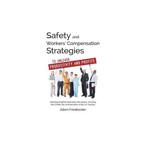 Safety and Workers' Compensation Strategies: To Unleash Productivity and Profits - OKAZJE
