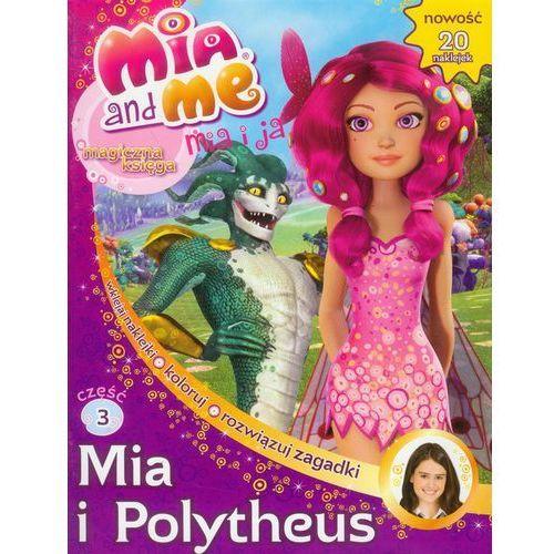 Mia i Ja. Magiczna księga. Część 3. Mia i Polytheus (2013)