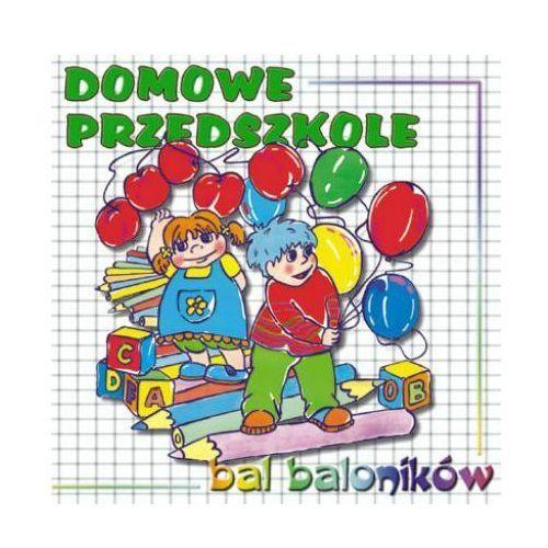 Bal Baloników - Domowe Przedszkole (Płyta CD) (5906409106143)