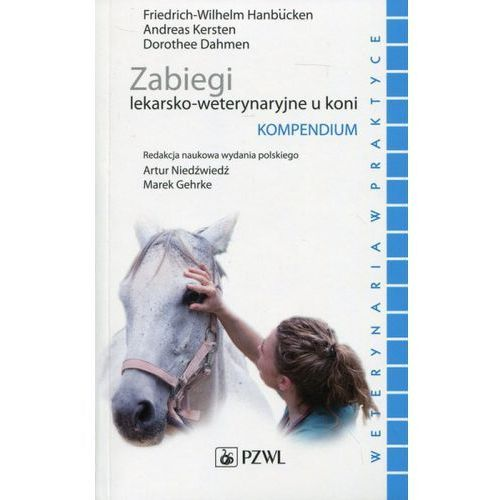 Zabiegi lekarsko-weterynaryjne u koni Kompendium (2017)