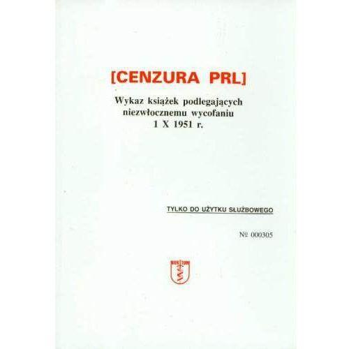 Cenzura PRL Wykaz książek podlegających niezwłocznemu wycofaniu 1 X 1951 r., oprawa kartonowa