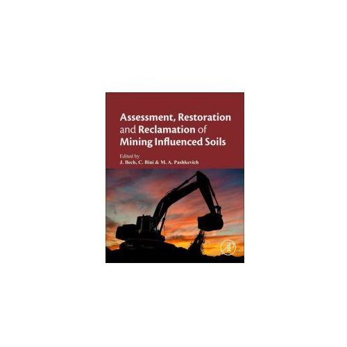 Assessment, Restoration and Reclamation of Mining Influenced Soils (9780128095881)