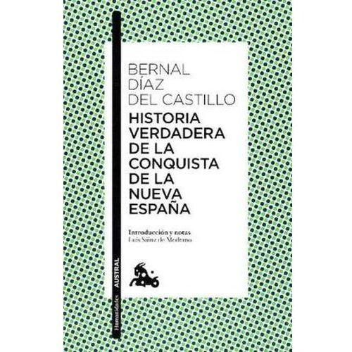 Historia verdadera de la conquista de la Nueva España Diaz del Castillo, Bernal