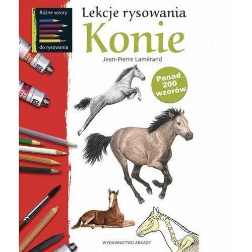 Lekcje rysowania. Konie. - Jean-Pierre Lamerand, Wydawnictwo Arkady