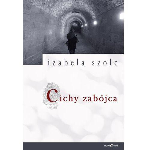 Cichy Zabójca - Izabela Szolc (9788373863002)