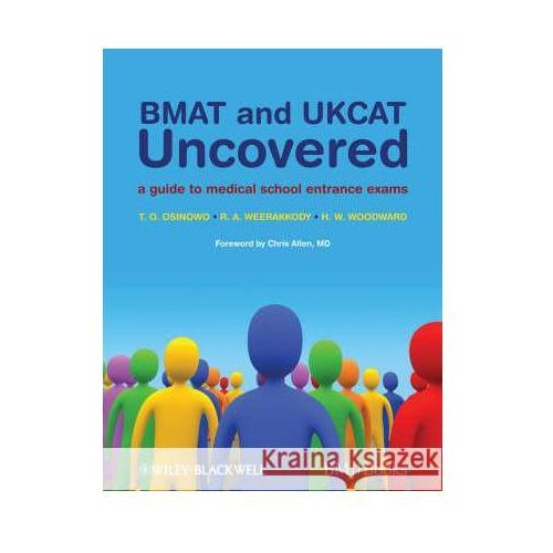 BMAT and UKCAT Uncovered A Guide to Medical School Entrance Exams (9781405169189)