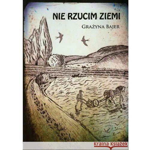 Nie Rzucim Ziemi (65 str.)