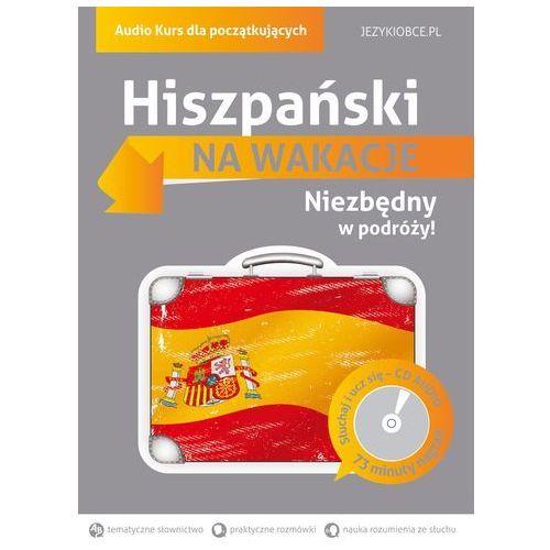 Hiszpański Na wakacje - Wysyłka od 3,99 - porównuj ceny z wysyłką (9788377885505)