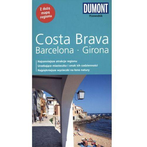 Costa Brava, Barceolna, Girona. Przewodnik Dumont Z Mapą, oprawa miękka