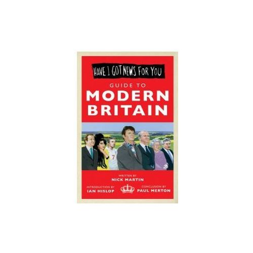 Have I Got News for You - Guide to Modern Britain (9781846075469)