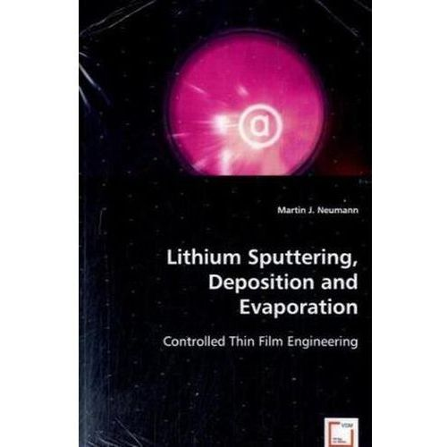 Lithium Sputtering, Deposition and Evaporation (9783639041897)