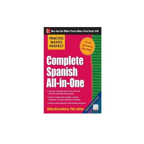 Practice Makes Perfect Complete Spanish All - In - One, Nissenberg, Gilda