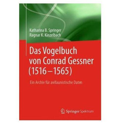 Das Vogelbuch Von Conrad Gessner (1516-1565): Ein Archiv Fur Avifaunistische Daten (9783642417269)