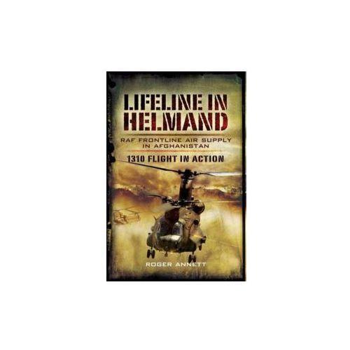 Lifeline in Helmand: RAF Front-Line Air Supply in Afghanistan (9781848842748)