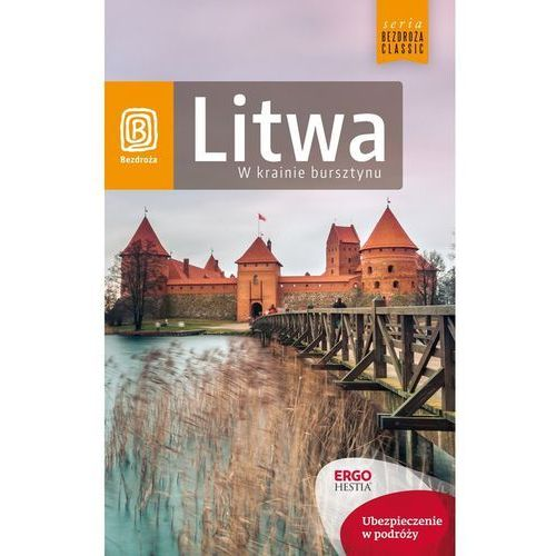 Bezdroża CLASSIC Litwa W krainie bursztynu Wydanie 1, książka z kategorii Pozostałe książki