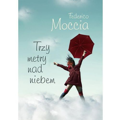Trzy metry nad niebem - Federico Moccia (348 str.)