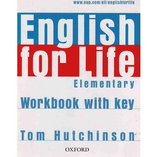 English for life elementary Workbook with key, Tom Hutchinson