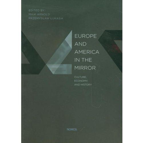 Europe and America in the mirror - Arnold Maik, Przemysław Łukasik (296 str.)