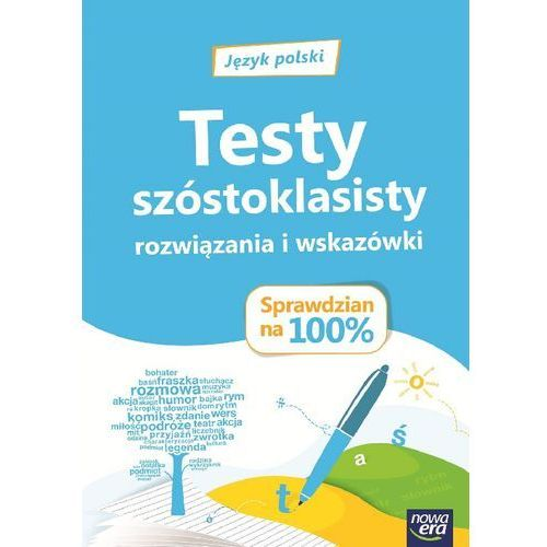 J.Polski Sprawdzian na 100% Testy szóstokl. NE - Praca zbiorowa, NOWA ERA