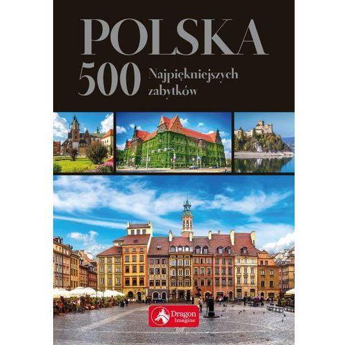 Polska 500 najpiękniejszych zabytków wersja exclusive (9788378876830)