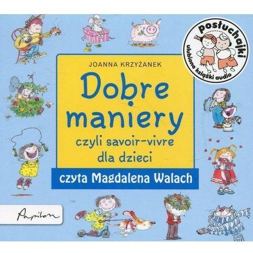 Posłuchajki dobre maniery czyli savoir-vivre dla dzieci [krzyżanek joanna] marki Papilon