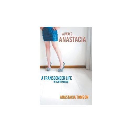 ALWAYS ANASTACIA - A TRANSGENDER LIFE IN (9781868427130)