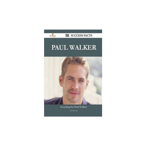 Paul Walker 121 Success Facts - Everything You Need to Know about Paul Walker