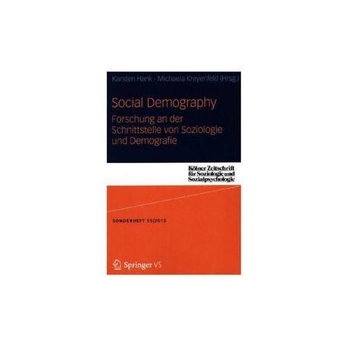 Social Demography - Forschung an der Schnittstelle von Soziologie und Demographie