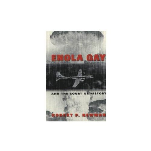 Enola Gay and the Court of History (9780820474571)