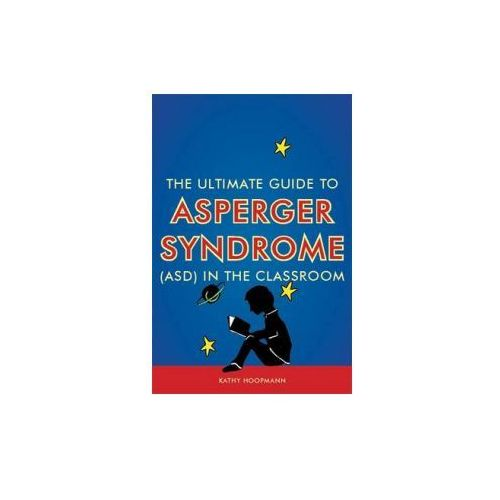 Essential Manual for Asperger Syndrome (ASD) in the Classroom