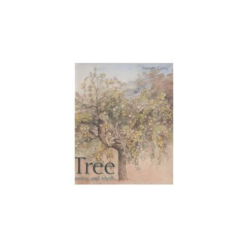 Tree:Meaning and Myth (9780714150857)