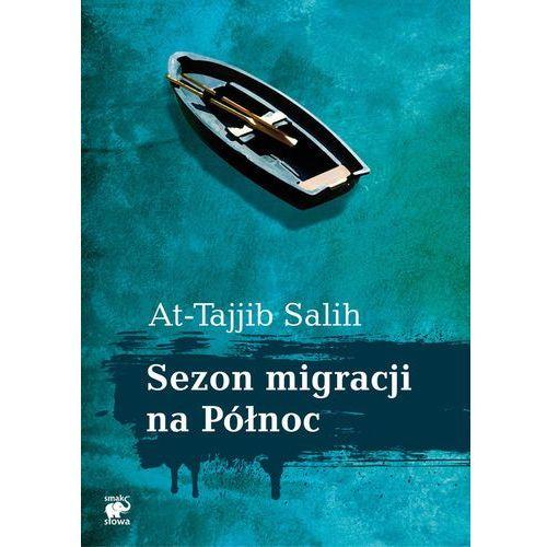 SEZON MIGRACJI NA PÓŁNOC Salih At-Tajjib (9788362122042)