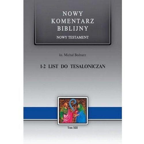 Nowy komentarz ...NT T.13 1 i 2 List Tesaloniczan - Michała Bednarza (816 str.)