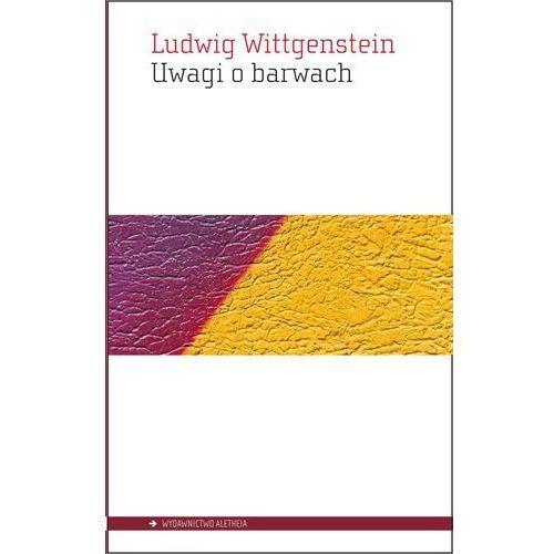 Uwagi o barwach - Wysyłka od 5,99 - kupuj w sprawdzonych księgarniach !!!, Wittgenstein Ludwig